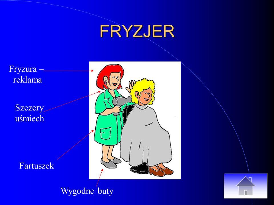 FRYZJER Fryzura – reklama Szczery uśmiech Fartuszek Wygodne buty
