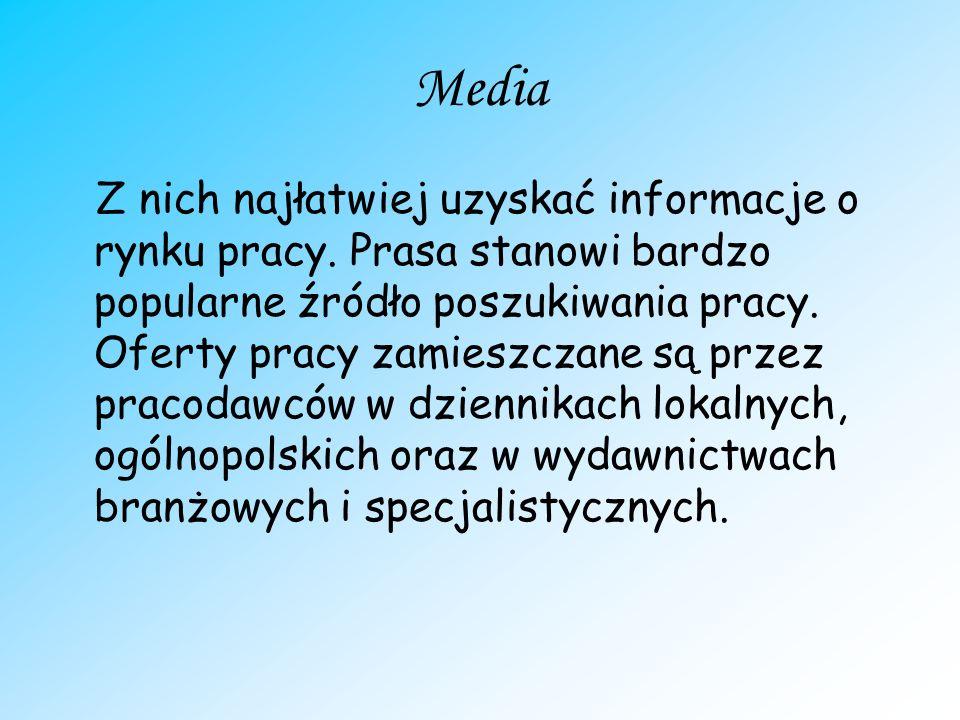 Media Z nich najłatwiej uzyskać informacje o rynku pracy.
