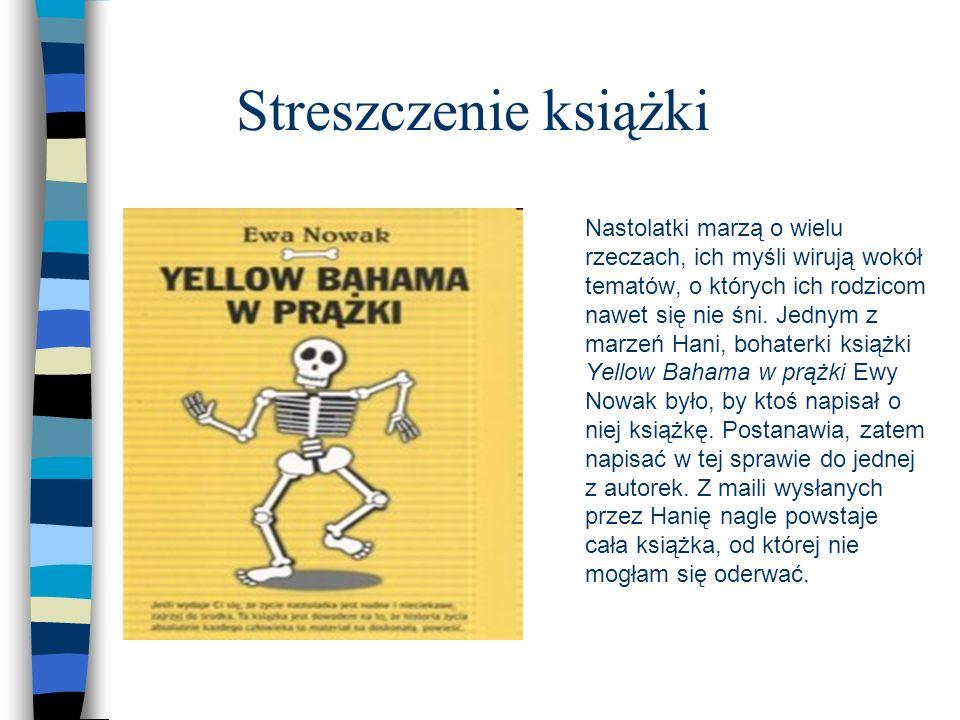 Autor: Ewa Nowak Rok i Miejsce Wydania: Warszawa 2009