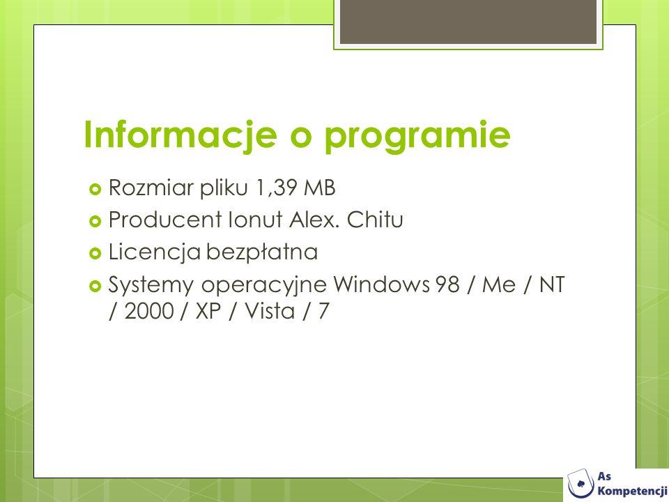 Informacje o programie Rozmiar pliku 1,39 MB Producent Ionut Alex. Chitu Licencja bezpłatna Systemy operacyjne Windows 98 / Me / NT / 2000 / XP / Vist
