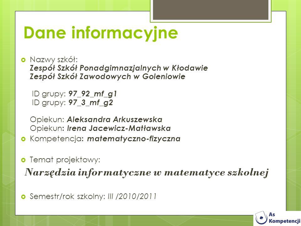 Dane informacyjne Nazwy szkół: Zespół Szkół Ponadgimnazjalnych w Kłodawie Zespół Szkół Zawodowych w Goleniowie ID grupy: 97_92_mf_g1 ID grupy: 97_3_mf