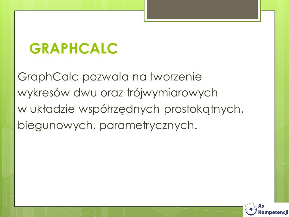 GraphCalc pozwala na tworzenie wykresów dwu oraz trójwymiarowych w układzie współrzędnych prostokątnych, biegunowych, parametrycznych. GRAPHCALC