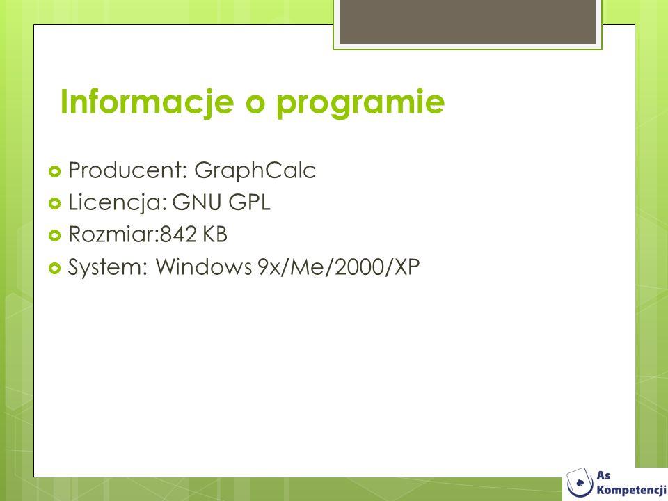 Producent: GraphCalc Licencja: GNU GPL Rozmiar:842 KB System: Windows 9x/Me/2000/XP Informacje o programie