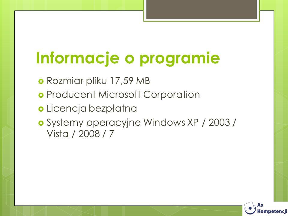 Informacje o programie Rozmiar pliku 17,59 MB Producent Microsoft Corporation Licencja bezpłatna Systemy operacyjne Windows XP / 2003 / Vista / 2008 /
