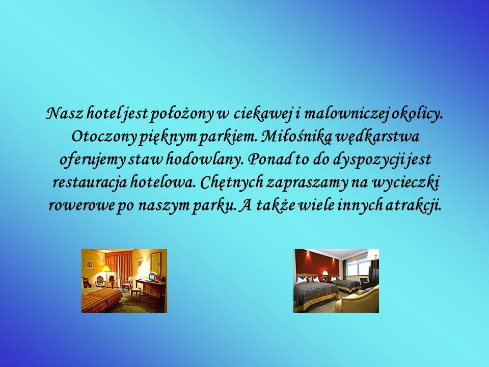 Nasz hotel jest położony w ciekawej i malowniczej okolicy. Otoczony pięknym parkiem. Miłośniką wędkarstwa oferujemy staw hodowlany. Ponad to do dyspoz