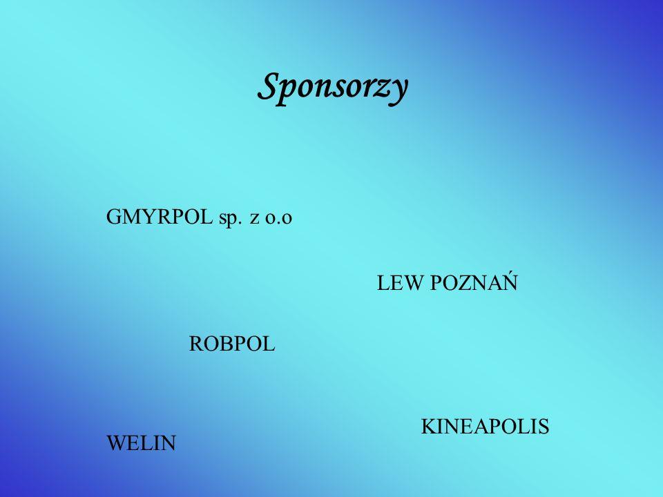 Sponsorzy GMYRPOL sp. z o.o LEW POZNAŃ WELIN KINEAPOLIS ROBPOL