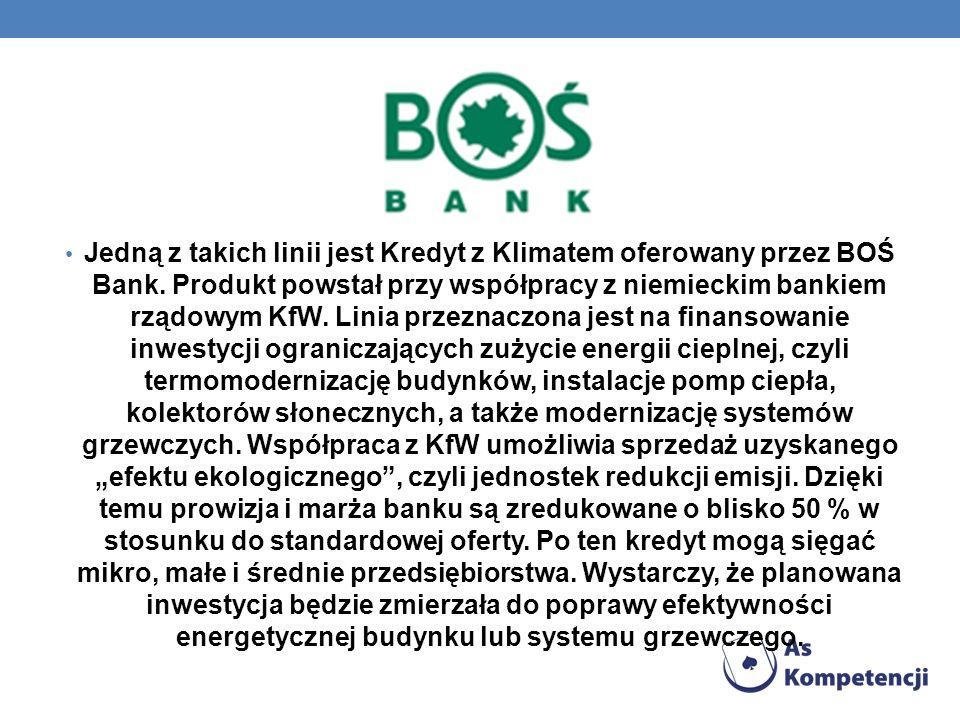 Jedną z takich linii jest Kredyt z Klimatem oferowany przez BOŚ Bank. Produkt powstał przy współpracy z niemieckim bankiem rządowym KfW. Linia przezna