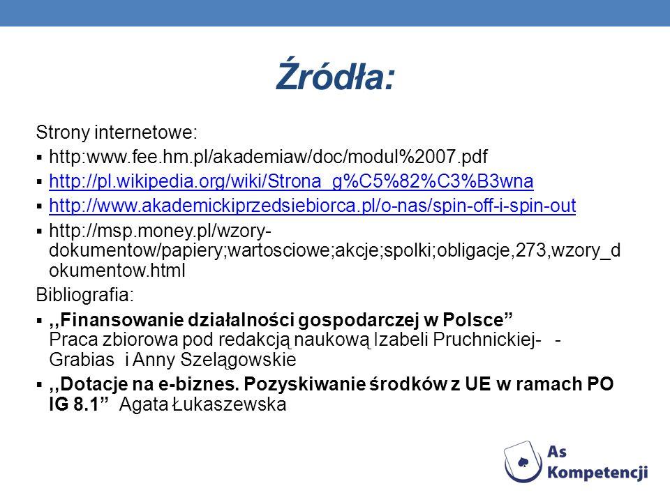 Źródła: Strony internetowe: http:www.fee.hm.pl/akademiaw/doc/modul%2007.pdf http://pl.wikipedia.org/wiki/Strona_g%C5%82%C3%B3wna http://www.akademicki
