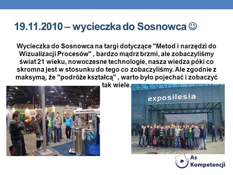 19.11.2010 – wycieczka do Sosnowca Wycieczka do Sosnowca na targi dotyczące