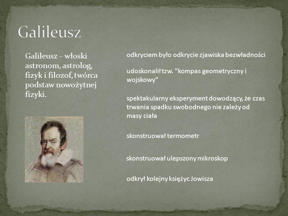 Kartezjusz – francuski filozof, matematyk i fizyk, jeden z najwybitniejszych uczonych XVII wieku, uważany za prekursora nowożytnej kultury umysłowej.