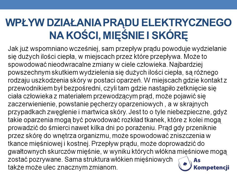POŚREDNI WPŁYW DZIAŁANIA PRĄDY ELEKTRYCZNEGO Prąd elektryczny może także być niebezpieczny, nawet gdy nie przepływa przez ciało człowieka.