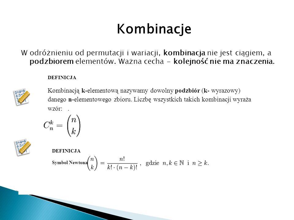 W odróżnieniu od permutacji i wariacji, kombinacja nie jest ciągiem, a podzbiorem elementów. Ważna cecha - kolejność nie ma znaczenia. DEFINICJA Kombi