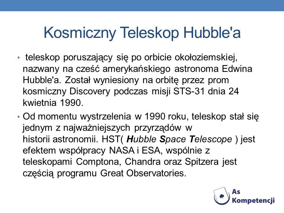teleskop poruszający się po orbicie okołoziemskiej, nazwany na cześć amerykańskiego astronoma Edwina Hubble a.