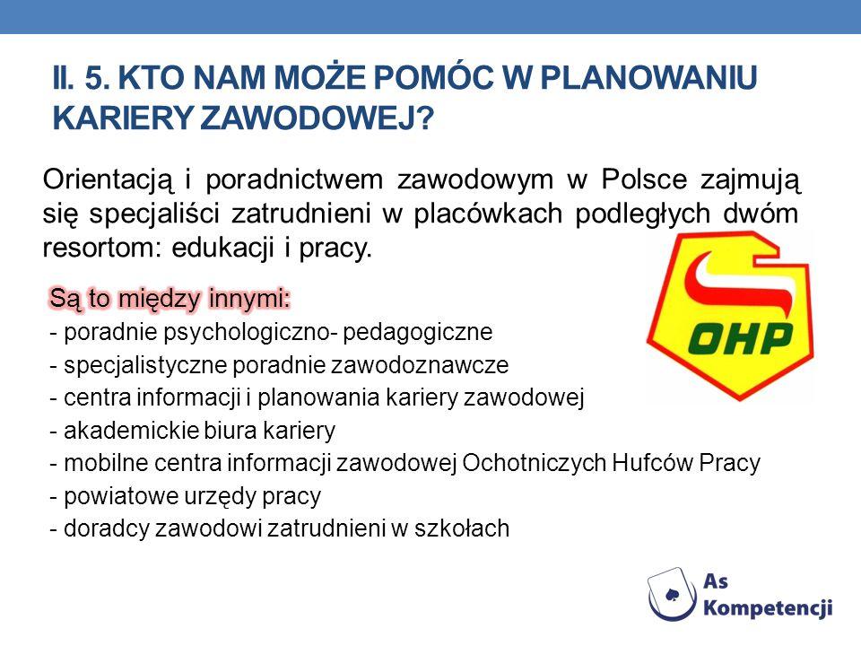 Orientacją i poradnictwem zawodowym w Polsce zajmują się specjaliści zatrudnieni w placówkach podległych dwóm resortom: edukacji i pracy.