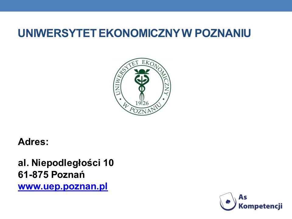 UNIWERSYTET EKONOMICZNY W POZNANIU Adres: al. Niepodległości 10 61-875 Poznań www.uep.poznan.pl