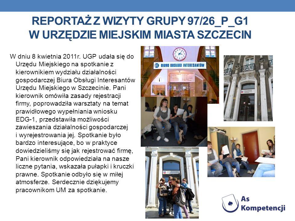 REPORTAŻ Z WIZYTY GRUPY 97/26_P_G1 W URZĘDZIE MIEJSKIM MIASTA SZCZECIN W dniu 8 kwietnia 2011r. UGP udała się do Urzędu Miejskiego na spotkanie z kier