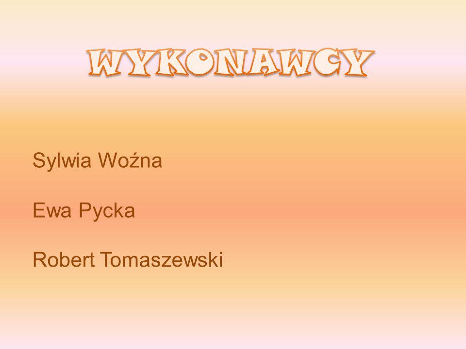 Sylwia Woźna Ewa Pycka Robert Tomaszewski