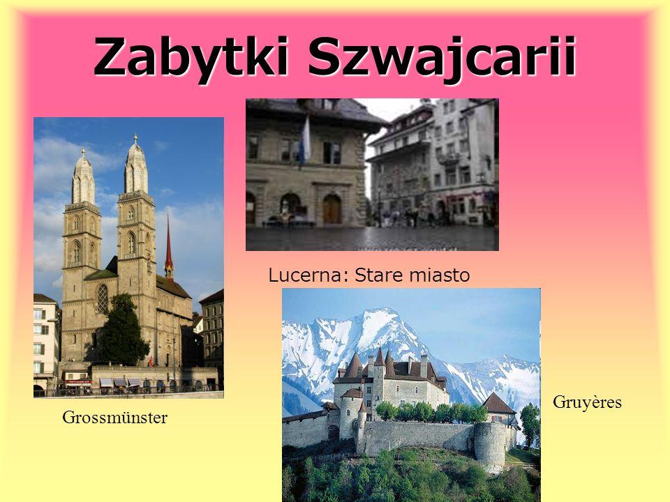 Zabytki Szwajcarii Grossmünster Lucerna: Stare miasto Gruyères