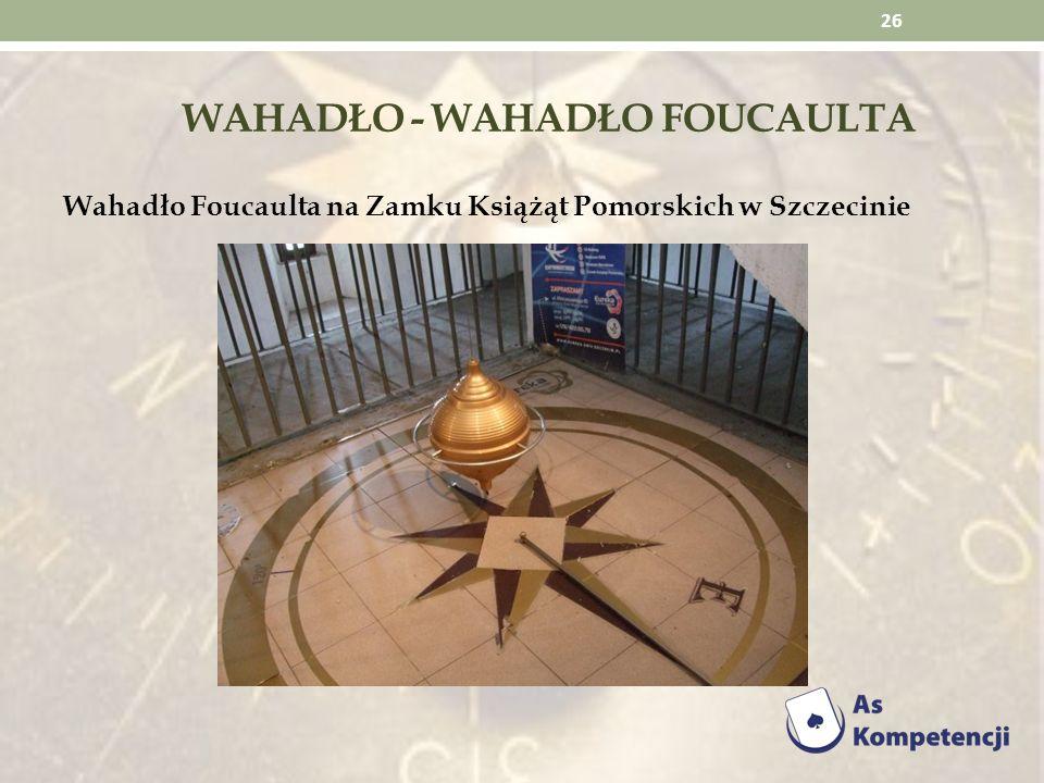 WAHADŁO - WAHADŁO FOUCAULTA Wahadło Foucaulta na Zamku Książąt Pomorskich w Szczecinie 26