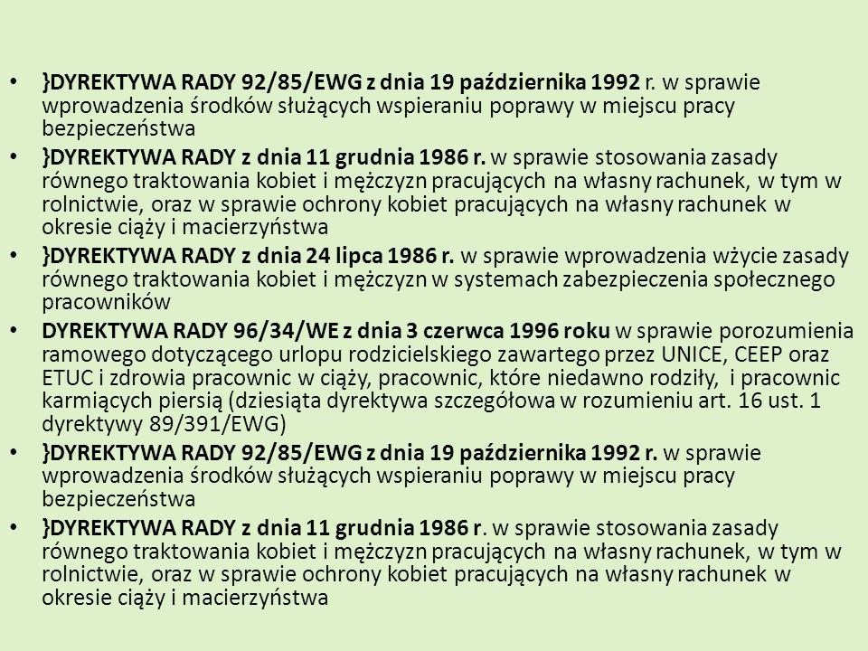 }DYREKTYWA RADY 92/85/EWG z dnia 19 października 1992 r. w sprawie wprowadzenia środków służących wspieraniu poprawy w miejscu pracy bezpieczeństwa }D