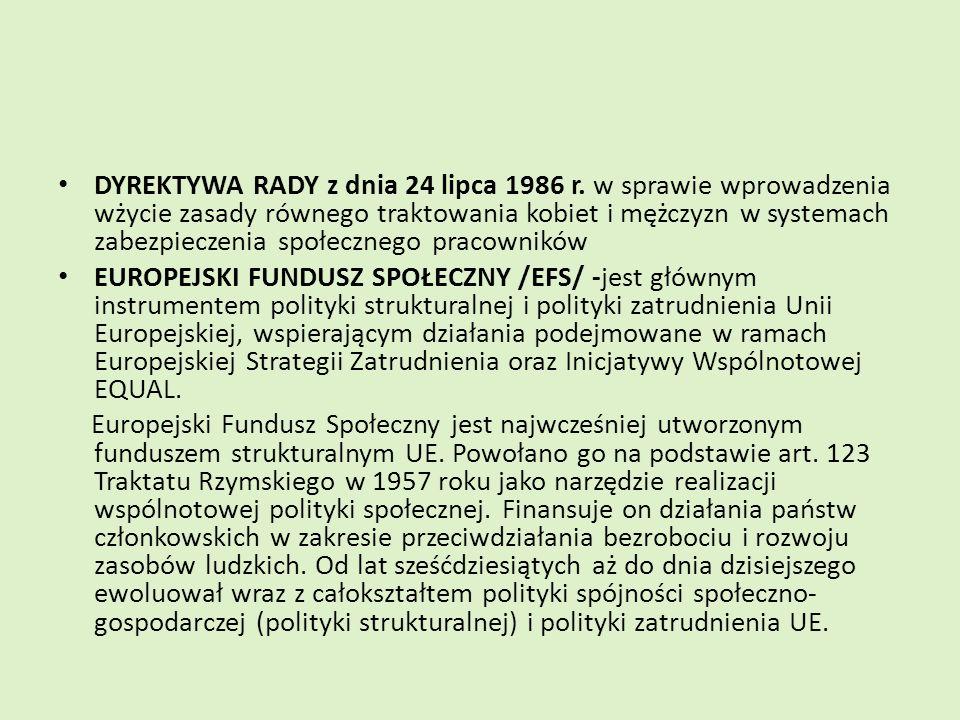 DYREKTYWA RADY z dnia 24 lipca 1986 r. w sprawie wprowadzenia wżycie zasady równego traktowania kobiet i mężczyzn w systemach zabezpieczenia społeczne