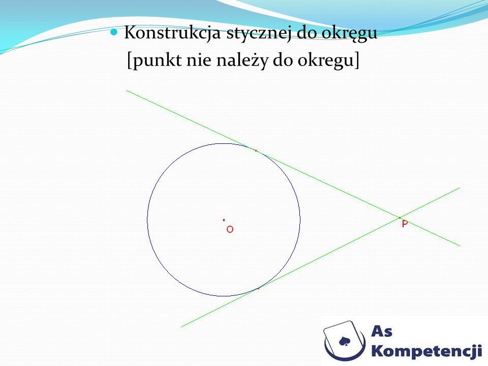 Konstrukcja stycznej do okręgu [punkt nie należy do okregu]