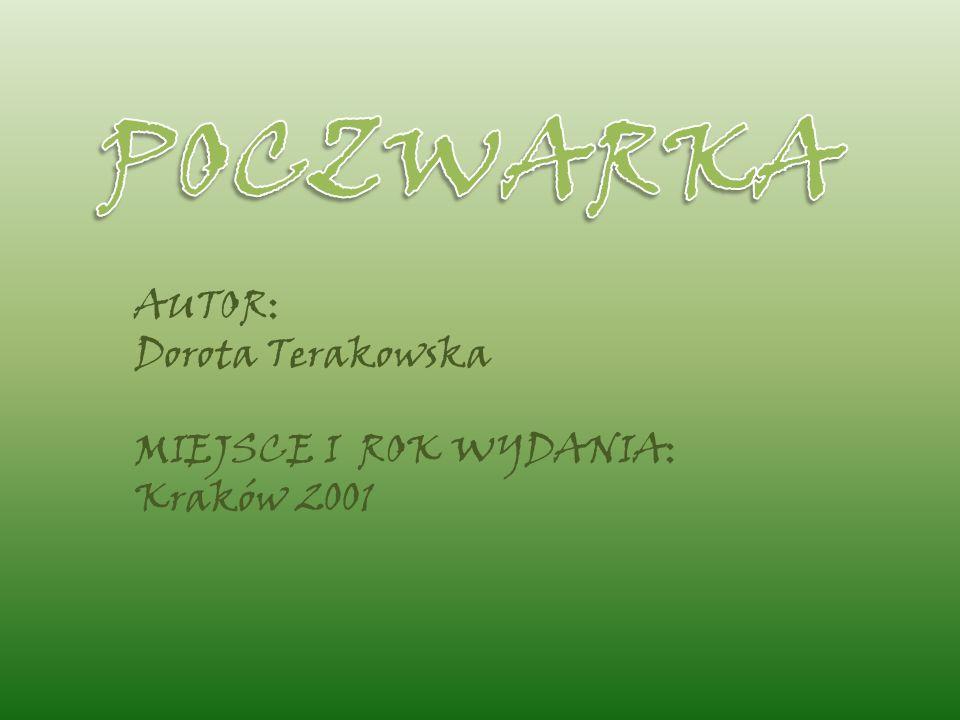 AUTOR: Dorota Terakowska MIEJSCE I ROK WYDANIA: Kraków 2001
