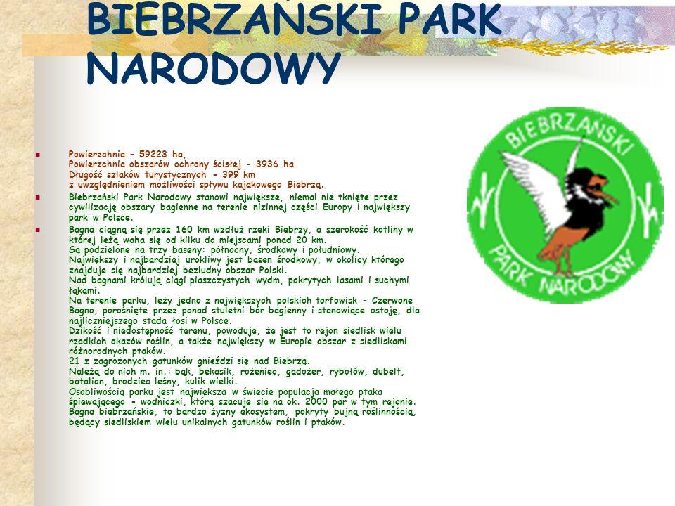 BIEBRZAŃSKI PARK NARODOWY Powierzchnia - 59223 ha, Powierzchnia obszarów ochrony ścisłej - 3936 ha Długość szlaków turystycznych - 399 km z uwzględnieniem możliwości spływu kajakowego Biebrzą.
