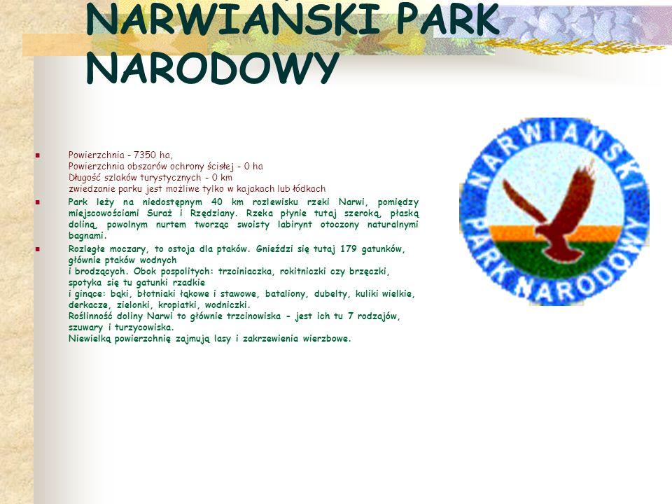 NARWIAŃSKI PARK NARODOWY Powierzchnia - 7350 ha, Powierzchnia obszarów ochrony ścisłej - 0 ha Długość szlaków turystycznych - 0 km zwiedzanie parku je