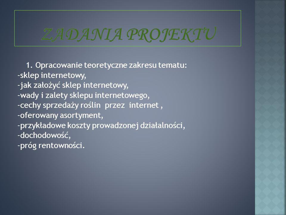 1. Opracowanie teoretyczne zakresu tematu: -sklep internetowy, -jak założyć sklep internetowy, -wady i zalety sklepu internetowego, -cechy sprzedaży r