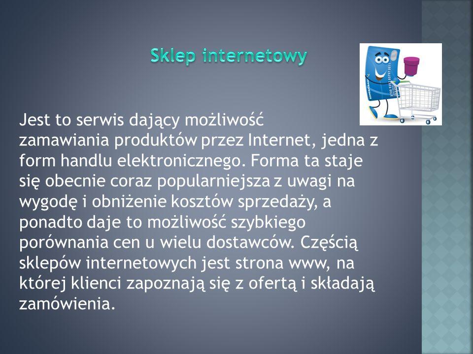 Jest to serwis dający możliwość zamawiania produktów przez Internet, jedna z form handlu elektronicznego.