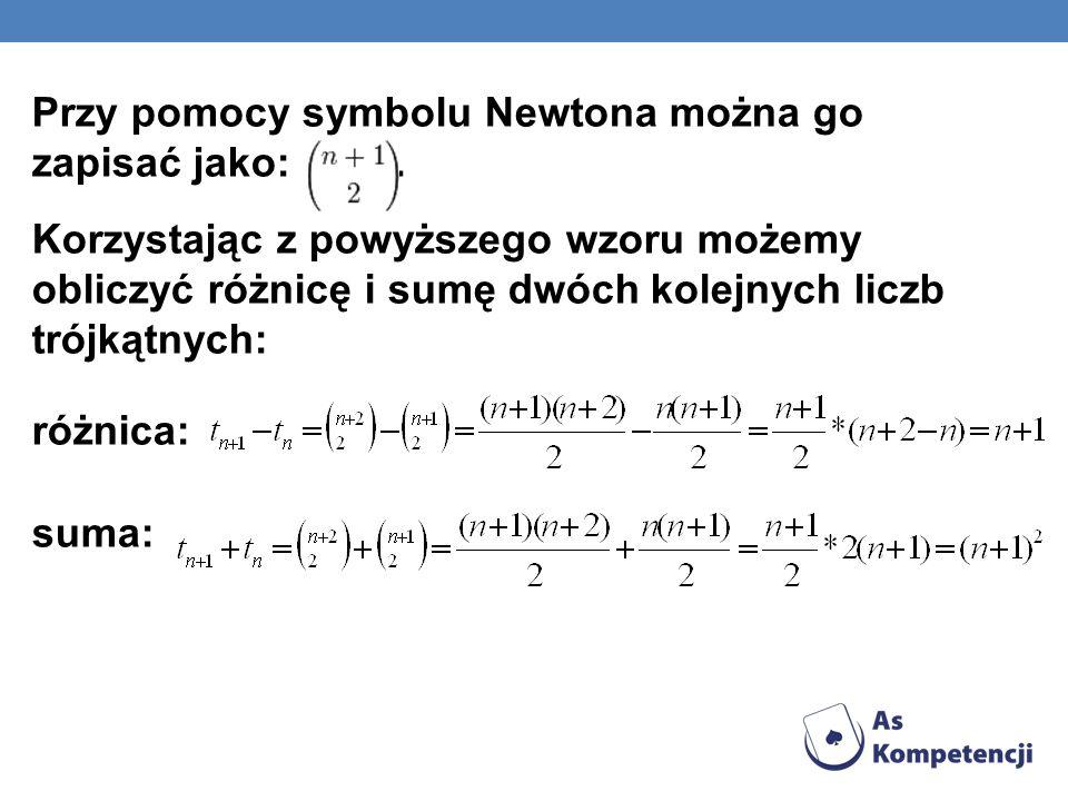 Przy pomocy symbolu Newtona można go zapisać jako:. Korzystając z powyższego wzoru możemy obliczyć różnicę i sumę dwóch kolejnych liczb trójkątnych: r