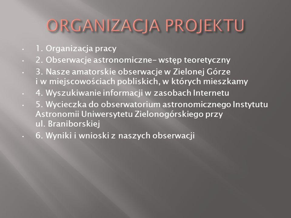 1. Organizacja pracy 2. Obserwacje astronomiczne- wstęp teoretyczny 3.