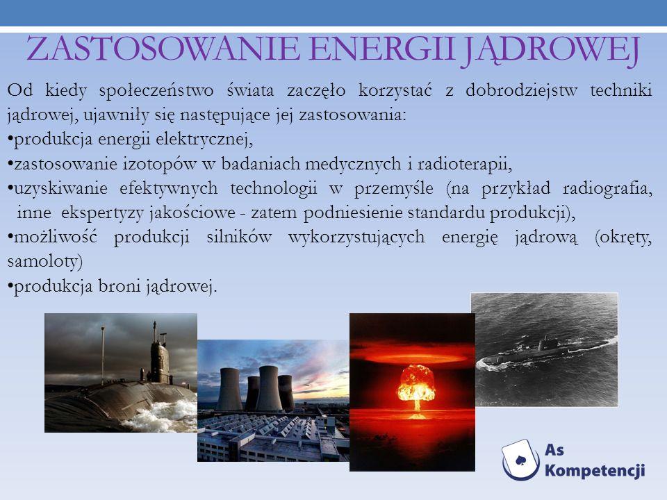 Od kiedy społeczeństwo świata zaczęło korzystać z dobrodziejstw techniki jądrowej, ujawniły się następujące jej zastosowania: produkcja energii elektr