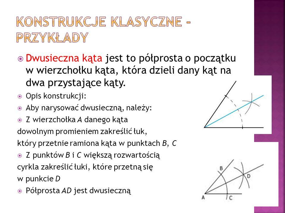 Dwusieczna kąta jest to półprosta o początku w wierzchołku kąta, która dzieli dany kąt na dwa przystające kąty. Opis konstrukcji: Aby narysować dwusie