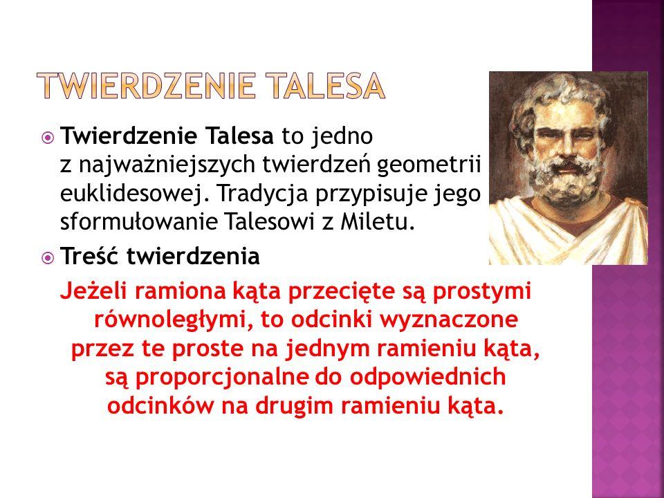 Twierdzenie Talesa to jedno z najważniejszych twierdzeń geometrii euklidesowej. Tradycja przypisuje jego sformułowanie Talesowi z Miletu. Treść twierd