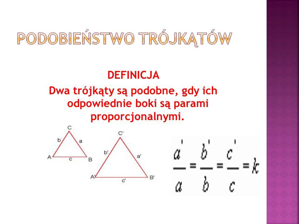 DEFINICJA Dwa trójkąty są podobne, gdy ich odpowiednie boki są parami proporcjonalnymi.