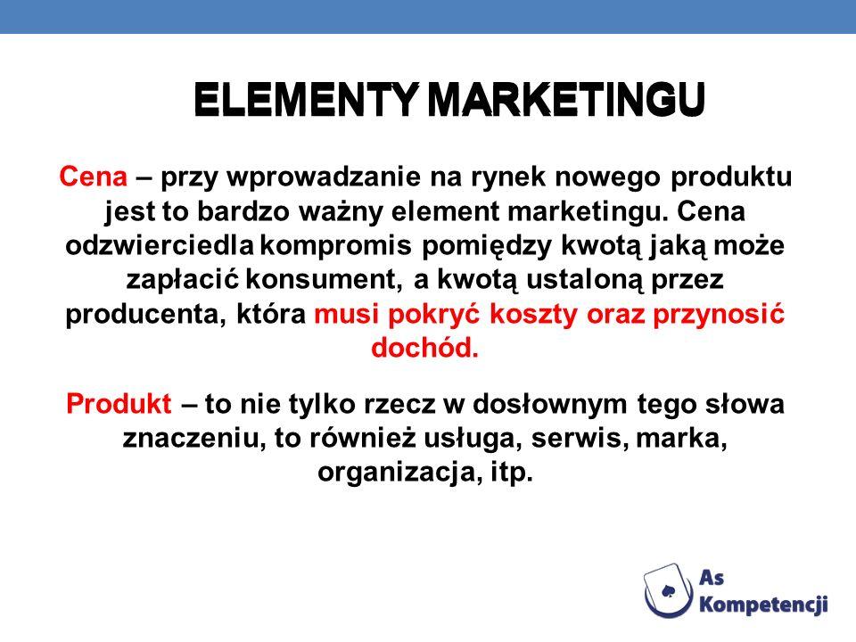 Cena – przy wprowadzanie na rynek nowego produktu jest to bardzo ważny element marketingu. Cena odzwierciedla kompromis pomiędzy kwotą jaką może zapła
