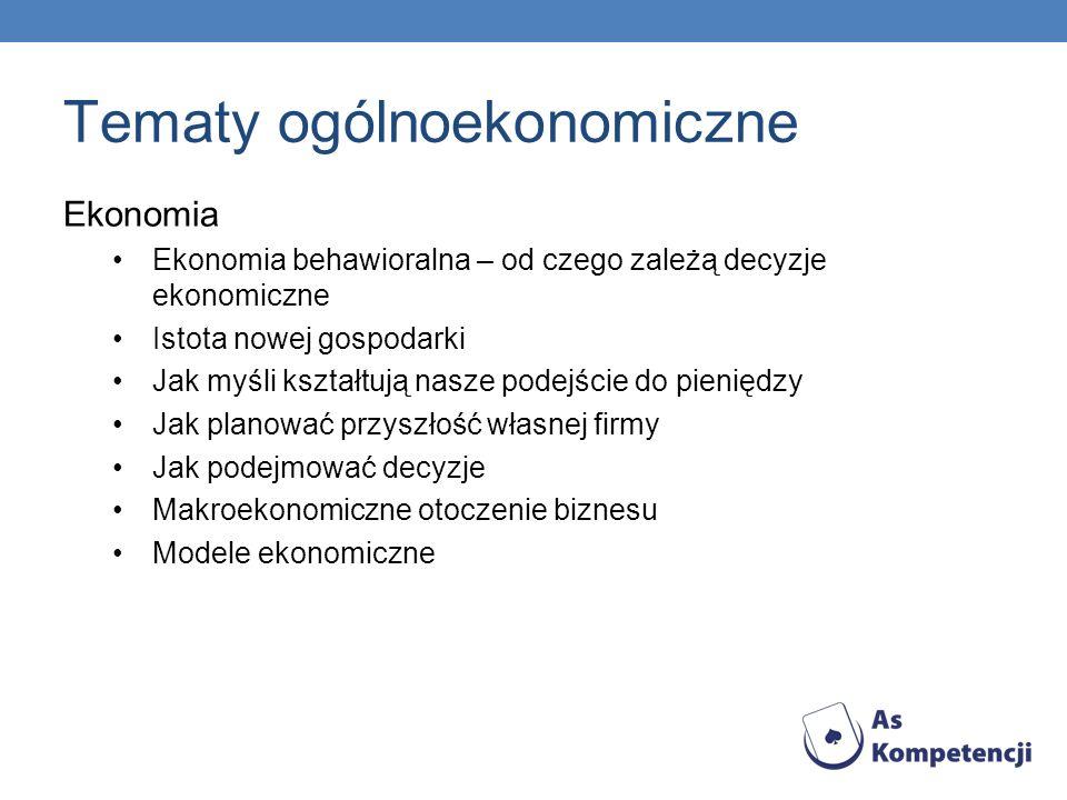 Tematy ogólnoekonomiczne Ekonomia – c.d.