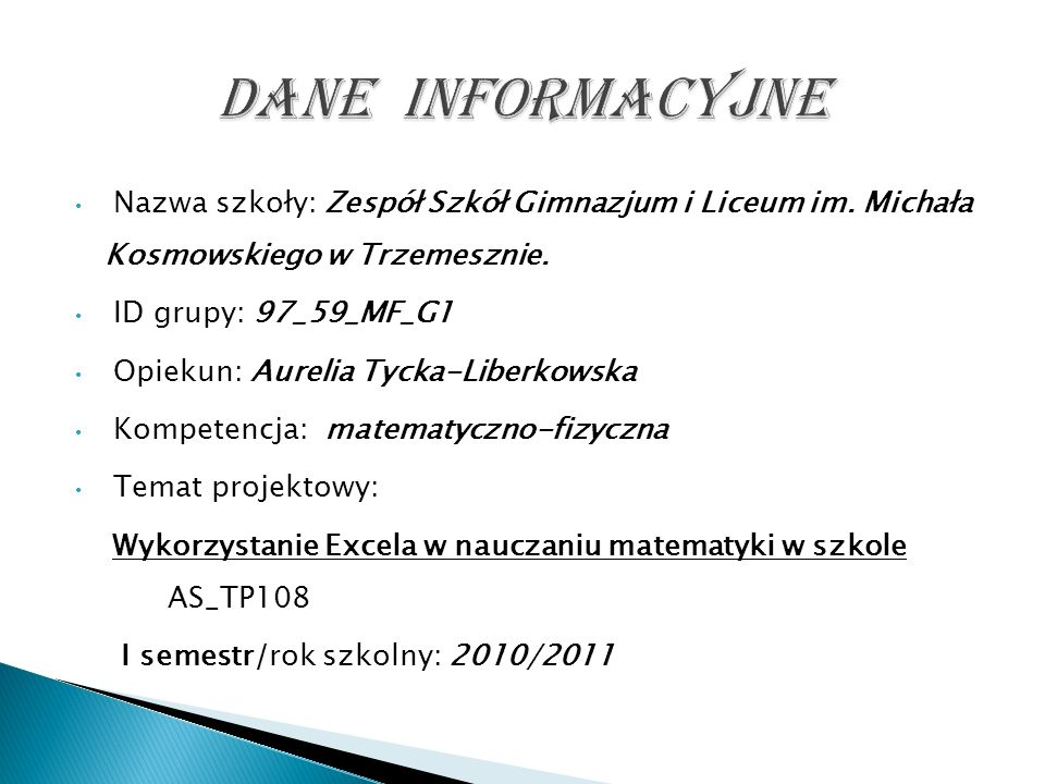 Nazwa szkoły: Zespół Szkół Gimnazjum i Liceum im. Michała Kosmowskiego w Trzemesznie.
