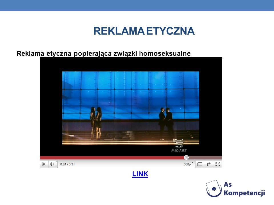 REKLAMA ETYCZNA Reklama etyczna popierająca związki homoseksualne LINK