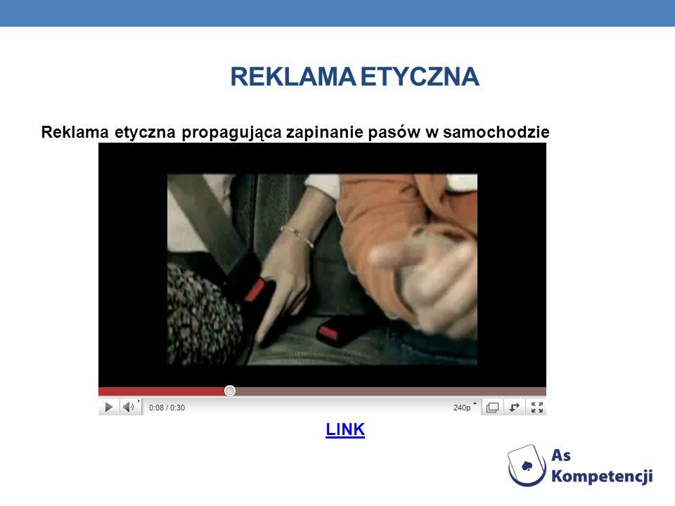 REKLAMA ETYCZNA Reklama etyczna propagująca zapinanie pasów w samochodzie LINK
