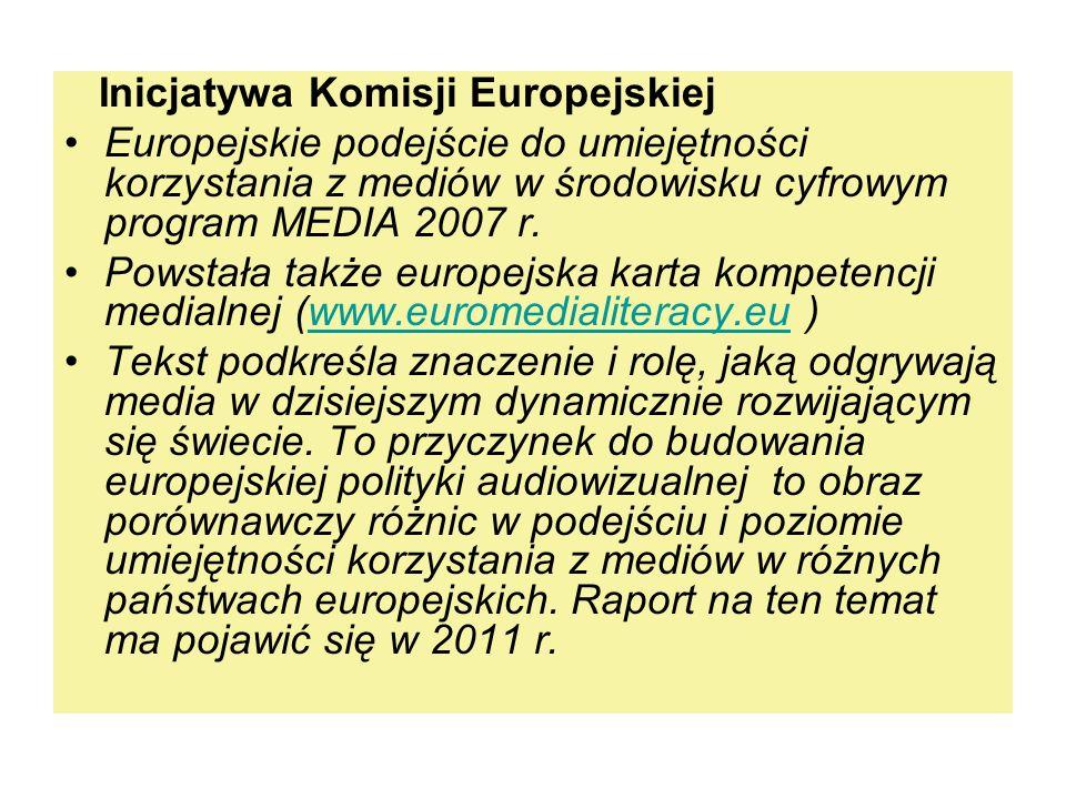 Inicjatywa Komisji Europejskiej Europejskie podejście do umiejętności korzystania z mediów w środowisku cyfrowym program MEDIA 2007 r. Powstała także