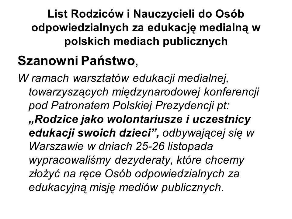 List Rodziców i Nauczycieli do Osób odpowiedzialnych za edukację medialną w polskich mediach publicznych Szanowni Państwo, W ramach warsztatów edukacj