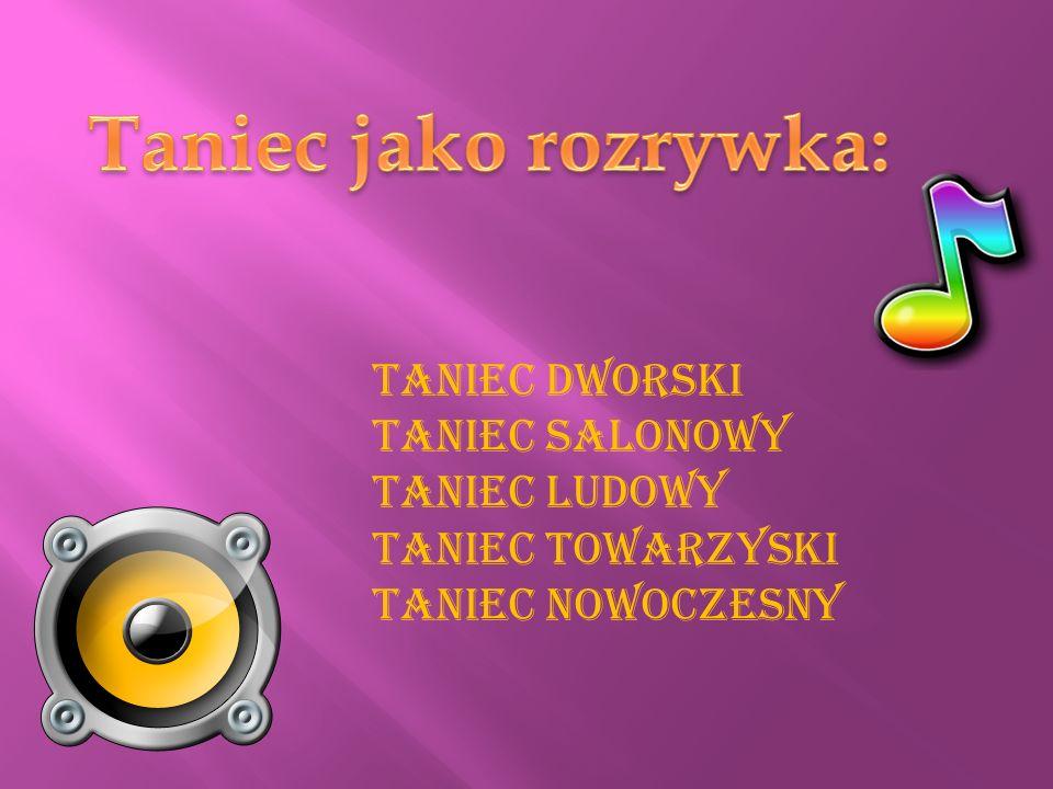 Taniec dworski Taniec salonowy Taniec ludowy Taniec towarzyski Taniec nowoczesny