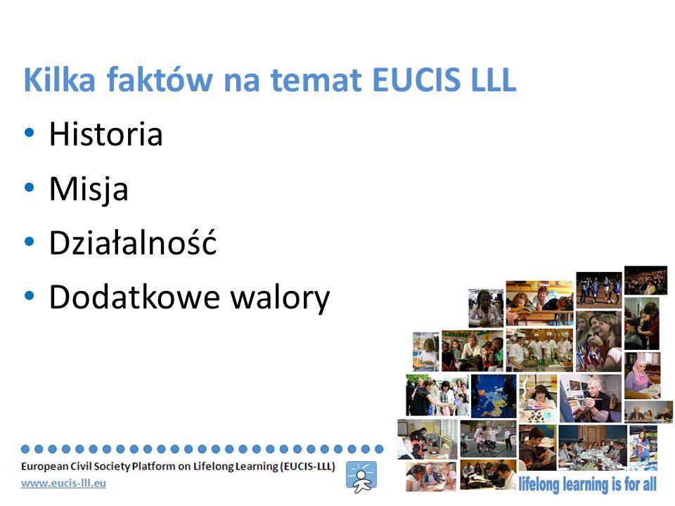 Kilka faktów na temat EUCIS LLL Historia Misja Działalność Dodatkowe walory