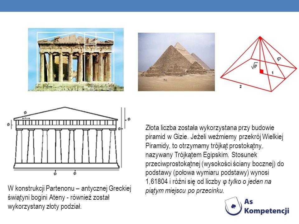 Złota liczba została wykorzystana przy budowie piramid w Gizie. Jeżeli weźmiemy przekrój Wielkiej Piramidy, to otrzymamy trójkąt prostokątny, nazywany