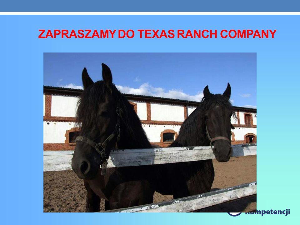 ZAPRASZAMY DO TEXAS RANCH COMPANY