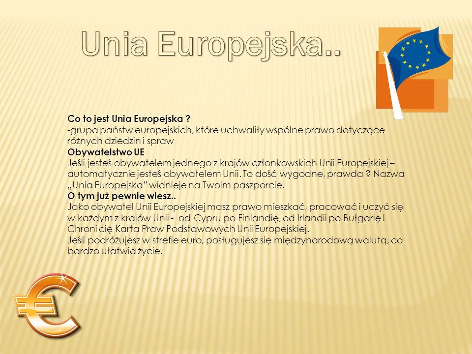 Co to jest Unia Europejska .