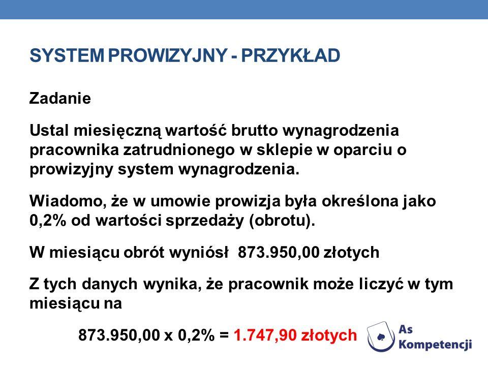SYSTEM PROWIZYJNY Ten system może występować samodzielnie w niektórych rodzajach prac lub może być połączony z systemem czasowym.